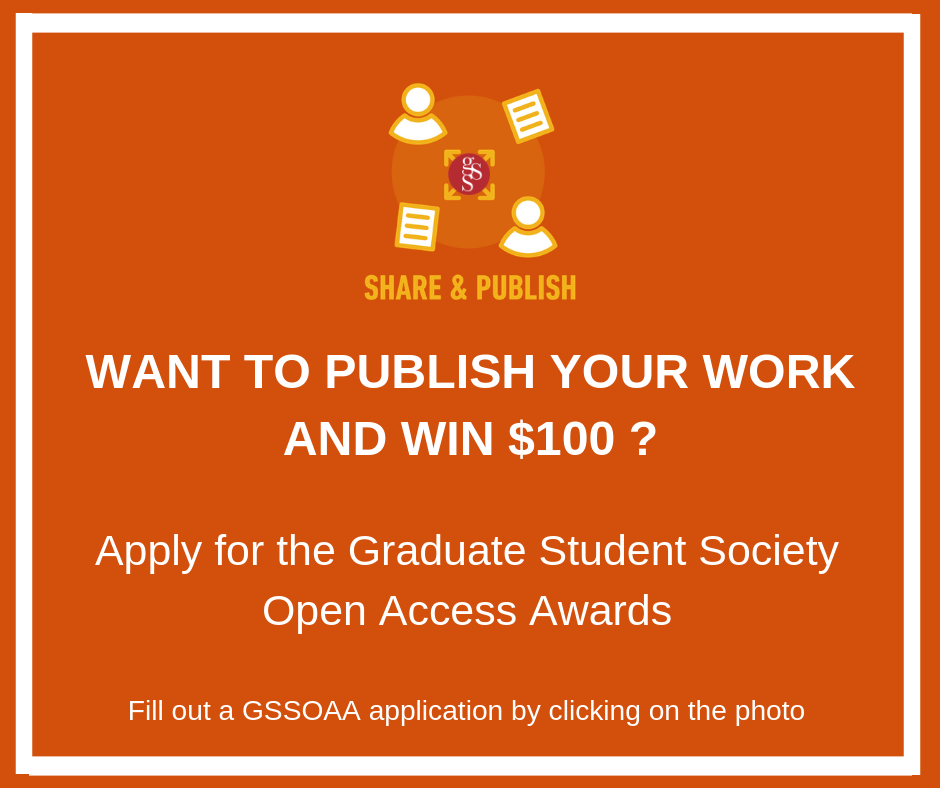 GSS OAA is jointly funded and administered by the Graduate Student Society and SFU Library. Furthermore, the Office of the Vice-President, Research, the Office of the Dean of Graduate and Postdoctoral Studies, and the Publishing program have generously contributed to increase the number of awarded students. Thus, we are happy to announce that the OAA will consist of up to 35 awards at $100 each.