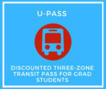U-Pass - a discounted three-zone transit pass for grad students